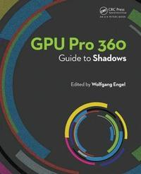 GPU Pro 360 Guide to Shadows by Wolfgang Engel image