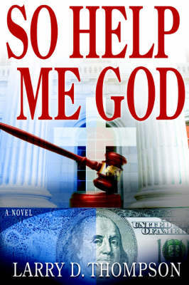 So Help Me God by Larry, D. Thompson image