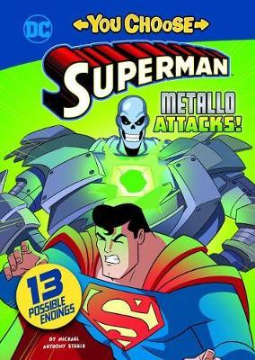 Superman: Metallo Attacks! by Michael Anthony Steele
