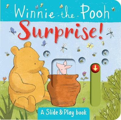 Winnie the Pooh: Surprise! (A Slide & Play Book) by Egmont Publishing UK