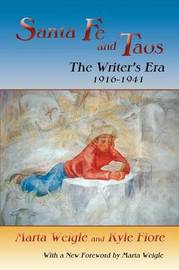 Santa Fe and Taos: The Writer's Era, 1916-1941 by Marta Weigle image
