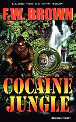 Cocaine Jungle by F.W. Brown