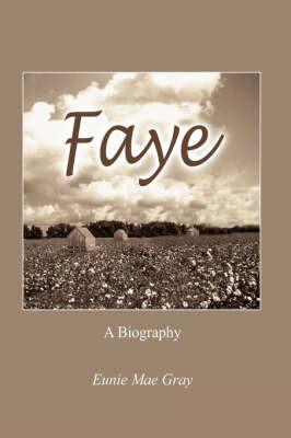 Faye by Eunie Mae Gray