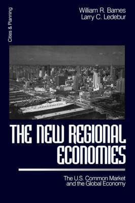 The New Regional Economies by William R. Barnes