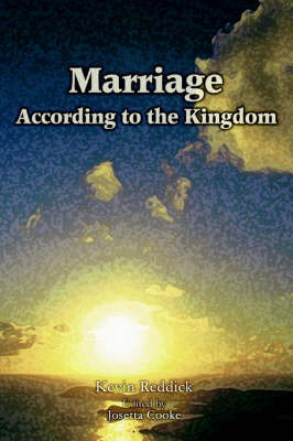 Marriage According to the Kingdom by Kevin Reddick