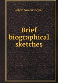 Brief Biographical Sketches by Robert Noxon Toppan