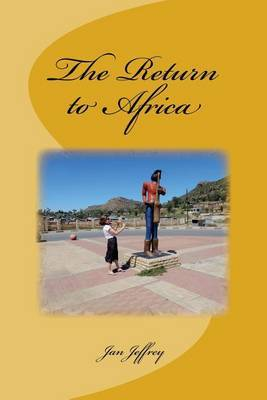 The Return to Africa by Jan Jeffrey