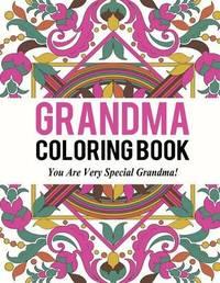 Grandma Coloring Book by Bella Mosley
