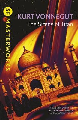 The Sirens of Titan (S.F. Masterworks) by Kurt Vonnegut