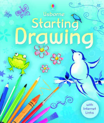 Starting Drawing by Anna Claybourne