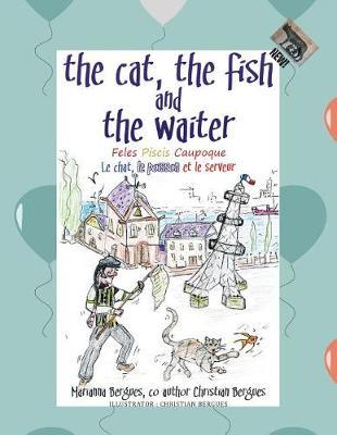 The Cat, the Fish and the Waiter (English, Latin and French Edition) (a Children's Book) by Rose Bergues image