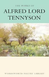 The Works of Alfred Lord Tennyson by Alfred Tennyson