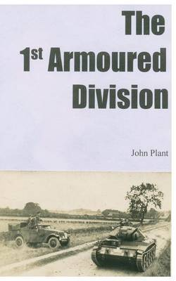The 1st Armoured Division by John Plant