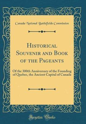 Historical Souvenir and Book of the Pageants by Canada National Battlefields Commission image