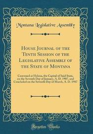 House Journal of the Tenth Session of the Legislative Assembly of the State of Montana by Montana Legislative Assembly image