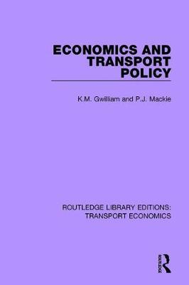 Economics and Transport Policy by K.M. Gwilliam
