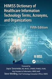 HIMSS Dictionary of Health Information Technology Terms, Acronyms, and Organizations, 5th Edition by Healthcare Information & Management Systems Society (HIMSS)