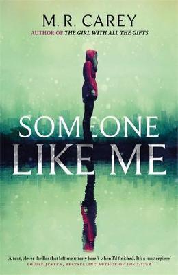 Someone Like Me by M R Carey