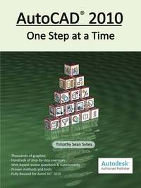 AutoCAD 2010: One Step at a Time by Timothy Sean Sykes image