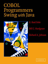 COBOL Programmers Swing with Java by E.Reed Doke