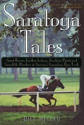 Saratoga Tales by Bill Heller
