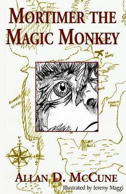 Mortimer the Magic Monkey by Allan D. McCune