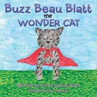 Buzz Beau Blatt the Wonder Cat by Linda Sumas Blatt