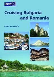 Bulgaria and Romania Cruising Guide by Nic Cameron