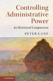 Controlling Administrative Power by Peter Cane