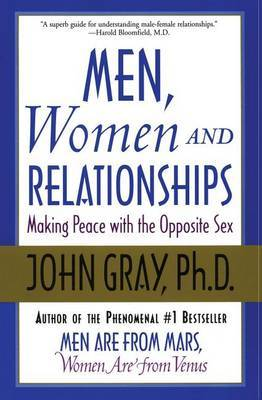 Men, Women and Relationships by John Gray