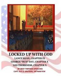 Locked Up with God by Capt Guy D Gruters
