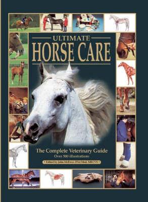 Ultimate Horse Care by John McEwen