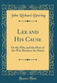 Lee and His Cause by John Richard Deering image