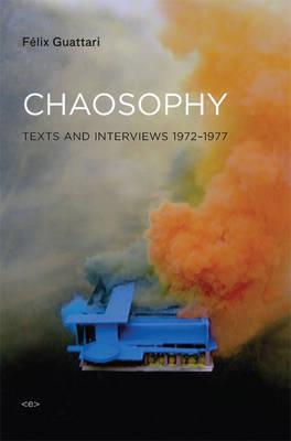 Chaosophy by Felix Guattari