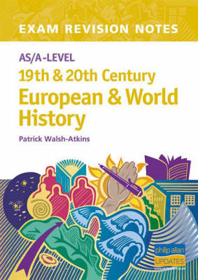 AS/A-level 19th and 20th Century European and World History by Patrick Walsh-Atkins image