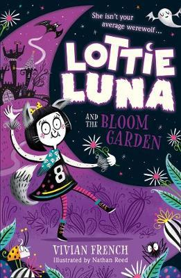 Lottie Luna and the Bloom Garden by Vivian French