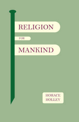 Religion for Mankind by Horace Holley image