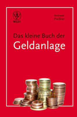 Das Kleine Buch Der Geldanlage by Andreas Preibetaner