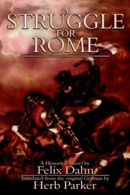 A Struggle for Rome by Felix Dahn
