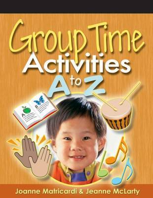 Group Time Activities A to Z by Jeanne McLarty