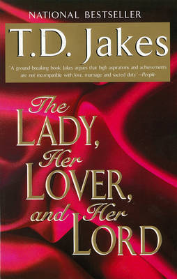 The Lady, Her Lover, And Her Lord by T.D. Jakes image