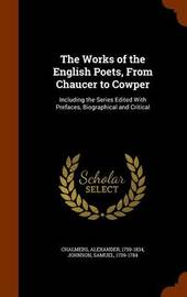 The Works of the English Poets, from Chaucer to Cowper by Alexander Chalmers image