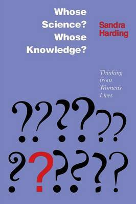 Whose Science? Whose Knowledge? by Sandra Harding