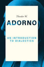 An Introduction to Dialectics by Theodor W Adorno