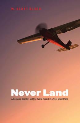 Never Land by W. Scott Olsen