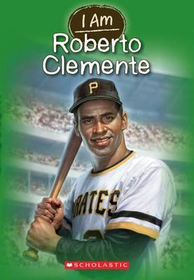 I Am Roberto Clemente by Jim Gigliotti