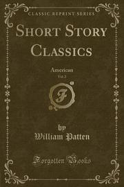 Short Story Classics, Vol. 2 by William Patten