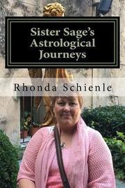 Sister Sage's Astrological Journeys by Rev Rhonda L Schienle image