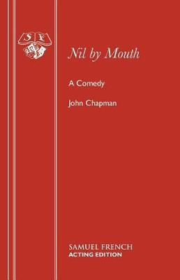 Nil by Mouth by John Chapman