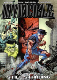 Invincible Volume 12: Still Standing by Robert Kirkman
